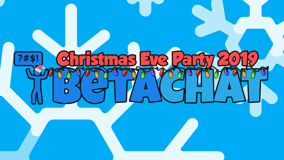 BetaChat Christmas Eve Party 2019